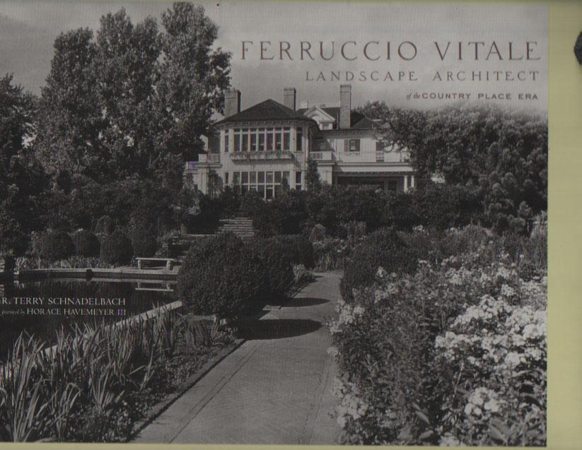 SCHNADELBACH, R. T. - Ferruccio vitale. Landscape architect of the country place era.