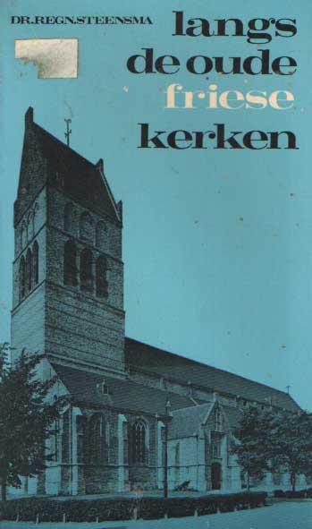 STEENSMA, ERGN. - Langs de oude Friese kerken.