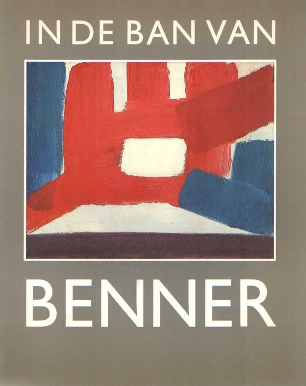 - In de ban van Benner. Overzichtstentoonstelling van schilderijen, gouaches en tekeningen van Gerrit Benner 1897-1981.