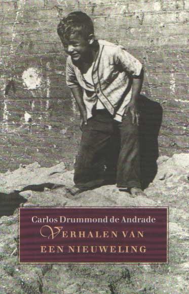 DRUMMOND DE ANDRADE, CARLOS - Verhalen van een nieuweling.