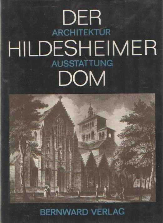 VICTOR H. ELBERN, HERMANN ENGFER, HANS REUTHER; HRSG. IM AUFTRAG DES DOMKAPITELS - Der Hildesheimer Dom. Architektur, Ausstattung, Patrozinien.