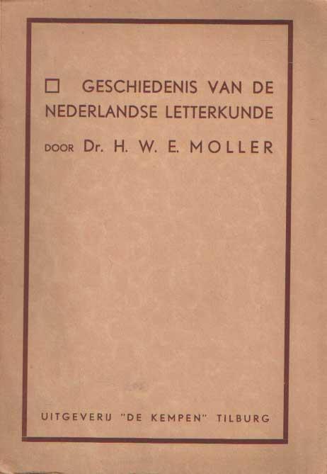 MOLLER, H.W.E. - Geschiedenis van de Nederlandse letterkunde.