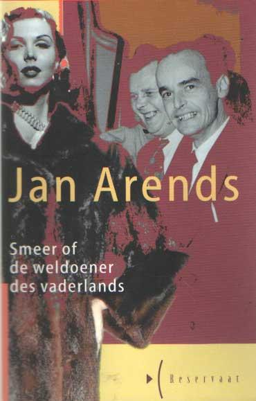 ARENDS, JAN - Smeer of de weldoener des vaderlands. Een toneelstuk.