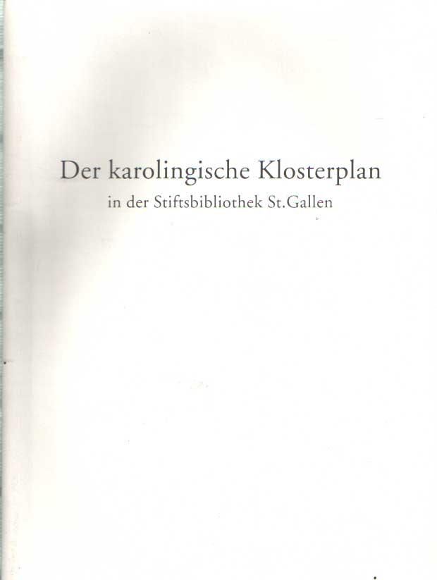 DUFT, JOHANNES (BEGLEITTEXT) - Der Karolingische Klosterplan von St. Gallen in der Stiftsbibliothek St. Gallen.