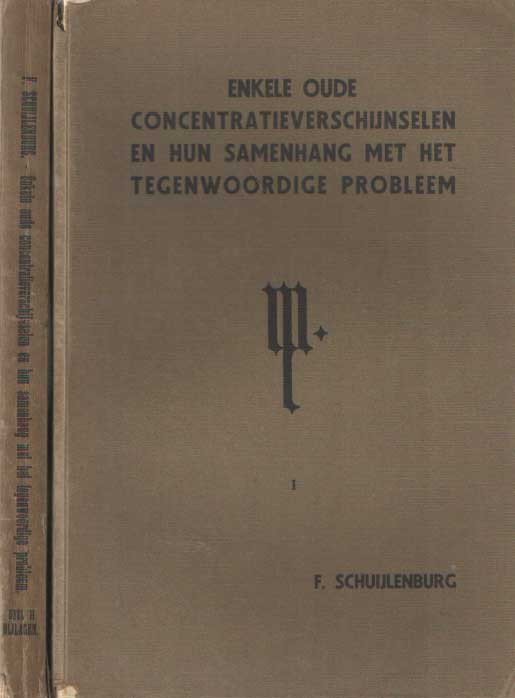 SCHUIJLENBURG, FREDERIK - Enkele oude concentratieverschijnselen en hun samenhang met het tegenwoordige probleem. Deel 1 tekst, deel II bijlagen.