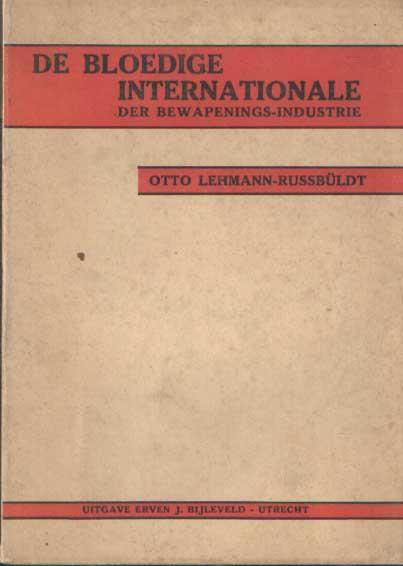 LEHMANN-RUSSBÜLDT, OTTO - De bloedige internationale der bewapenings-industrie.