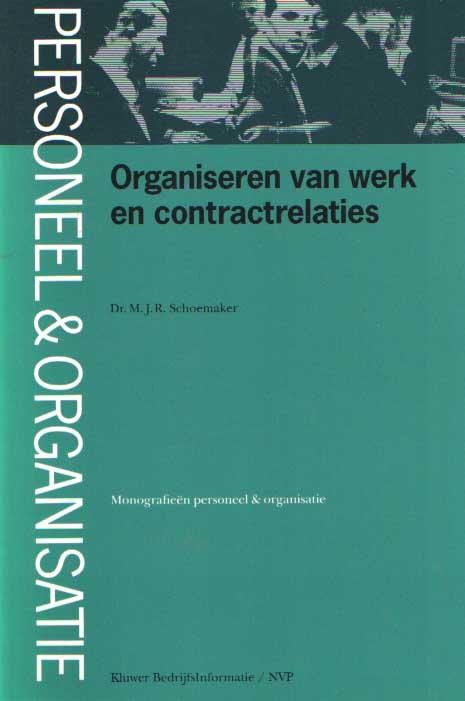 SCHOEMAKER, M.J.R. - Organiseren van werk en contractrelaties 'tussen slavernij en anarchie'.