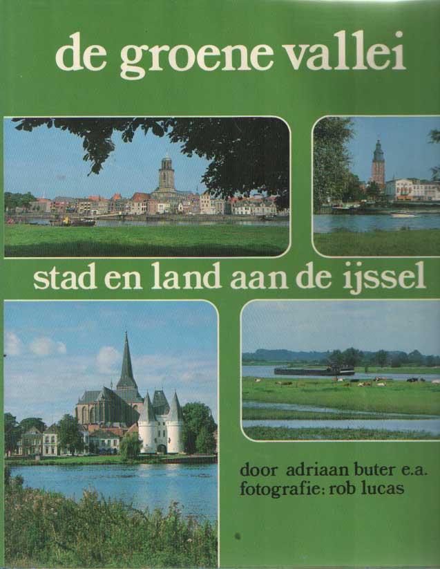 BUTER, A. E.A. - De groene vallei. Stad en land aan de IJssel.