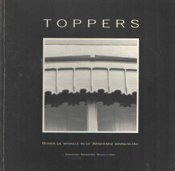 BURGERS, JACCO - Toppers: boven de winkels in de Arnhemse binnenstad.