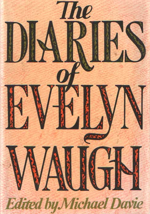 WAUGH, EVELYN - The diaries of Evelyn Waugh, edited by Michael Davie.