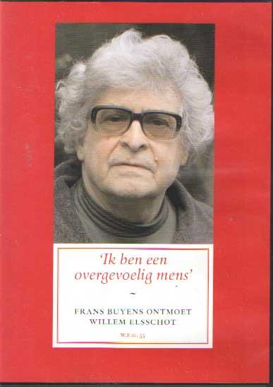 - Ik ben een overgevoelig mens. Frans Buyens ontmoet Willem Elsschot.