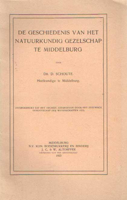 SCHOUTE, D. - De geschiedenis van het Natuurkundig Gezelschap te Middelburg.