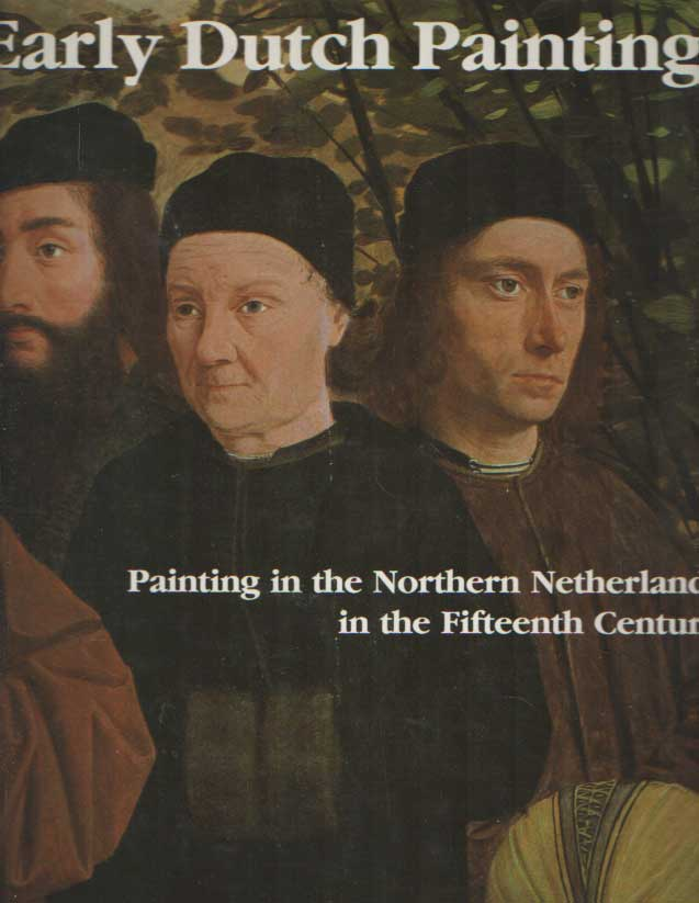 CHÂTELET, ALBERT - Early Dutch Painting. Painting in the Nothern Netherlands in the Fifteenth Century.