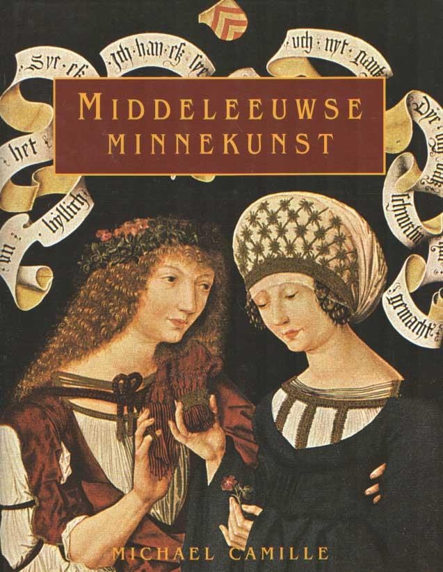 CAMILLERI, MICHAEL - Middeleeuwse minnekunst. Ontwerpen en voorwerpen van begeerte.