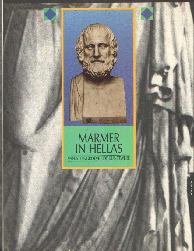 DERAEVE, JACQUES - Marmer in Hellas. Van steengroeve tot kunstwerk..