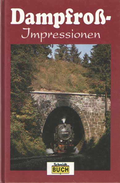 SCHMIDT, THORSTEN - Dampfross-Impressionen. Harzer Schmalspurbahnen im Bild.