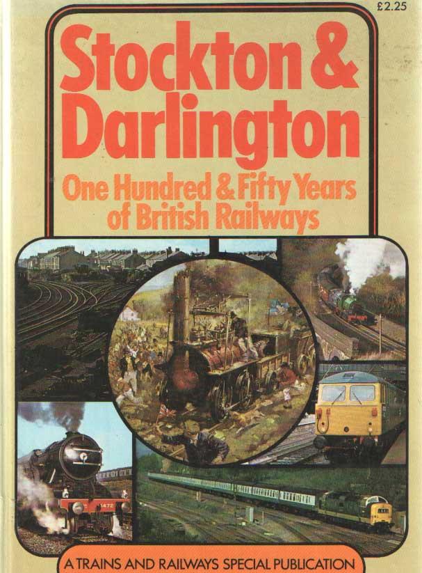 SEMMENS, P.W.B. - Stockton & Darlington. One Hundred & Fifty Years of British Railways;.