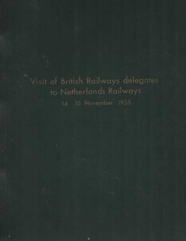 - Visit of British Railways delegates to Netherlands Railways 14 - 16 November 1955.