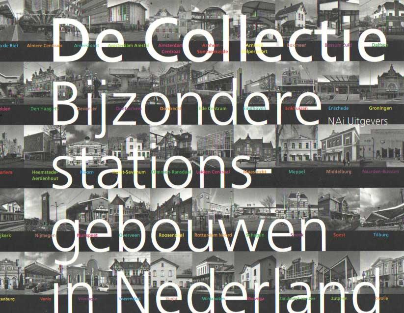 CRIMSON ARCHITECTURAL HISTORIANS, URBAN FABRIC - De collectie bijzondere stationsgebouwen in Nederland.