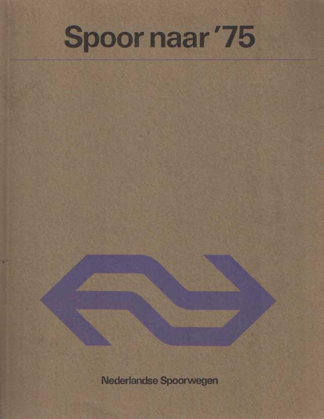 - Spoor naar '75. Plan voor de toekomst van de NS in de Nederlandse samenleving in de jaren 1970 - 1975.