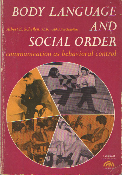 SCHEFLEN, ALBERT E. - Body Language and Social Order. Communiaction as behavioral Control.