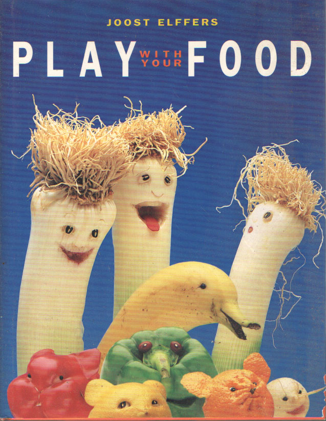 ELFFERS, JOOST - Play with your food.