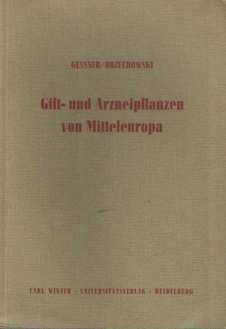 GESSNER, OTTO - Gift- und Arzneipflanzen von Mitteleuropa. .