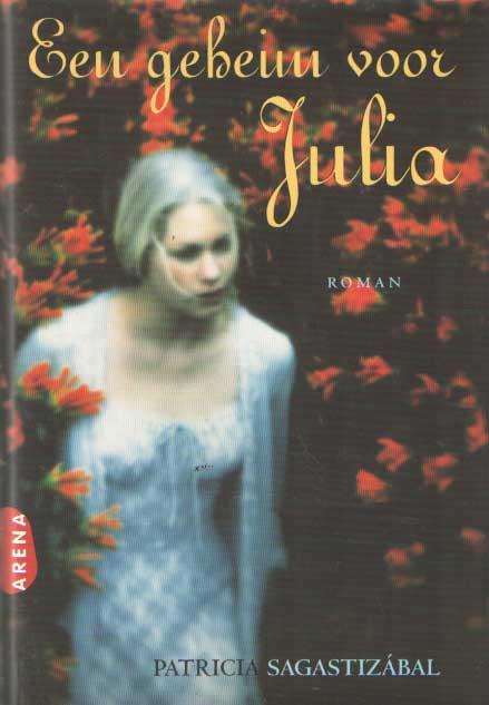 SAGASTIZÁBEL, PATRICIA - Een geheim voor Julia.