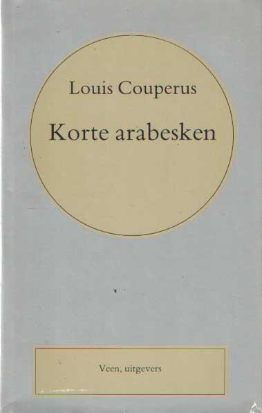 COUPERUS, LOUIS - Korte arabesken.
