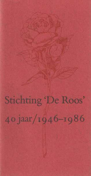 LEEFLANG, CHR. - Stichting 'De Roos' 40 jaar : 1946-1986. Catalogus bij de tentoonstelling in het Singer Museum, Laren N-H. 15 maart t/m 27 april 1986.