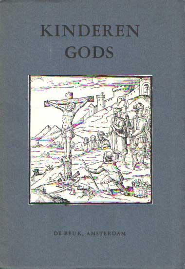 - Kinderen Gods. Getuigenissen uit Het offer des Heeren 1562. Gekozen en ingeleid door Cath. Ypes.