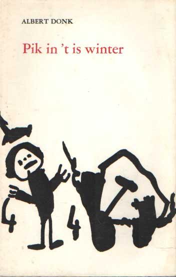 DONK, ALBERT - Pik in 't is winter. Verzen voor het middenkader.