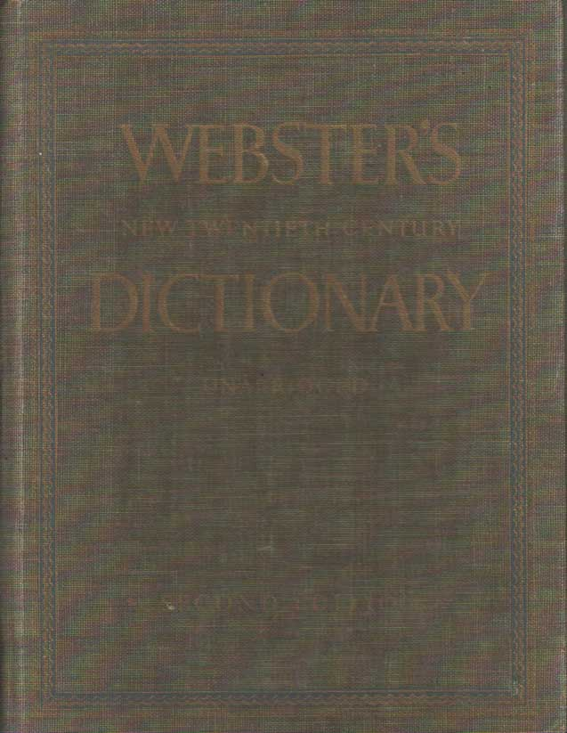 - Webster's New Twentieth Century Dictionary of the English Language. Unabridged. Based upon the Broad Foundations Laid down by Noah Webster.