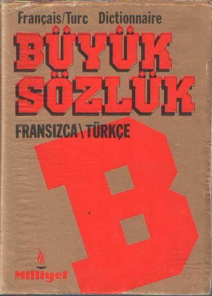 - Fran,cais / Turque Dictionnaire. Fransizca Türkçe sözluk. Fransizca ögrenmek isteyen herkese, ögrenciye, veliye esnafa, ögretmene bulunmaz bir sözlük.