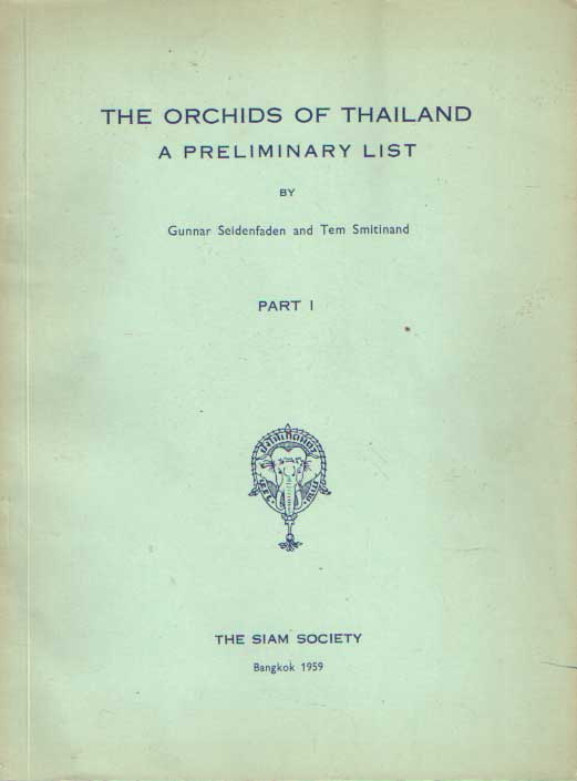 SEIDENFADEN, GUNNAR AND TEM SMITINAND - The Orchids of Thailand a Preliminary List.