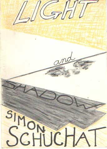 SCHUCHAT, SIMON - Light And Shadow.