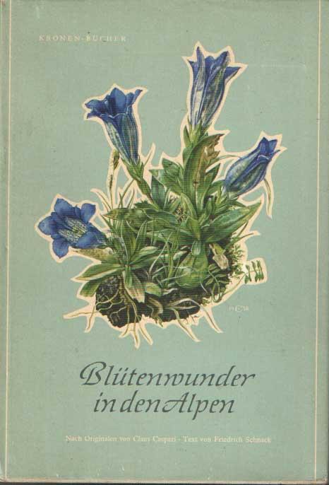 SCHNACK, FRIEDRICH - Blütenwunder in den Alpen. In Farben nach Originalen von Claus Caspari.