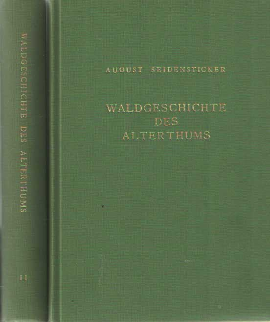 - Waldgeschichte des Alterthums. Ein Handbuch für akademische Vorlesungen etc. Erster Band: Vor Cäsar. Zweiter Band: Nach Cäsar..