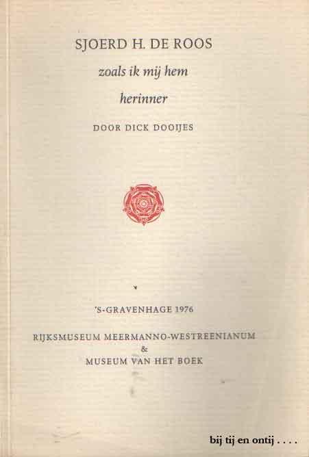 DOOIJES, DICK - Sjoerd H. de Roos. Zoals ik mij hem herinner.