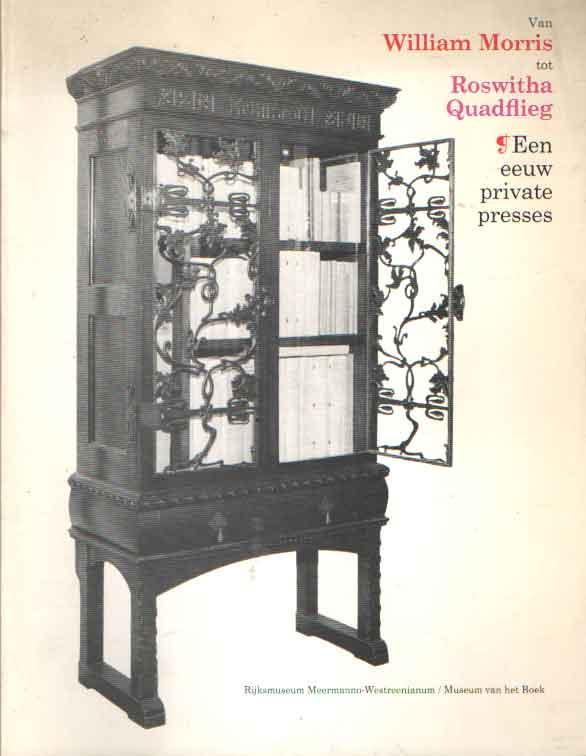 EKKART, R.E.O. - Van William Morris tot Roswitha Quadflieg. Een eeuw private presses..