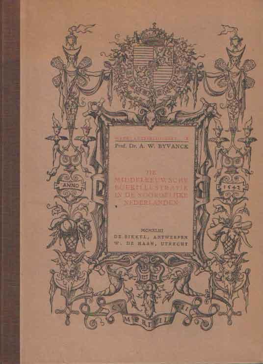 BYVANCK, A.W. - De Middeleeuwsche boekillustratie in de Noordelijke Nederlanden.