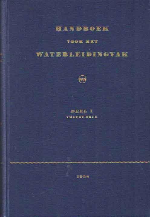 - Handboek voor het waterleidingvak. Deel I..