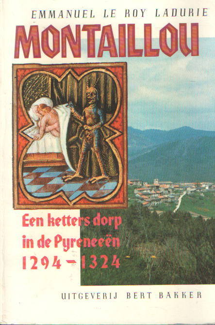 LE ROY LADURIE, EMMANUEL - Montaillou. Een kettersdorp in de Pyreneeën 1294-1324.