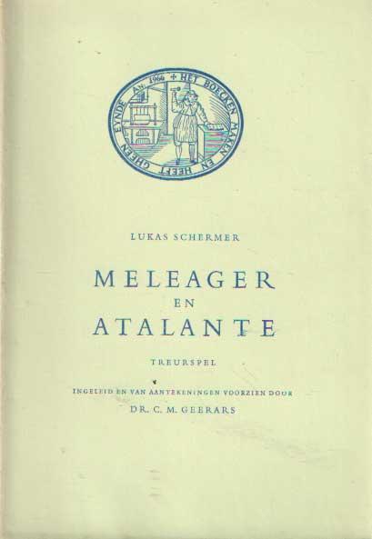 SCHERMER, LUKAS - Meleager en Atalante. Treurspel.