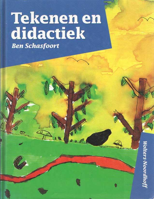 SCHASFOORT, BEN - Tekenen en didactiek.