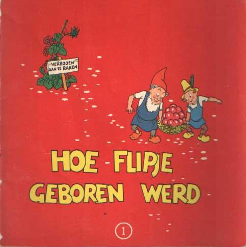 [HARMSEN VAN BEEK, E.M.] - Hoe Flipje geboren werd.