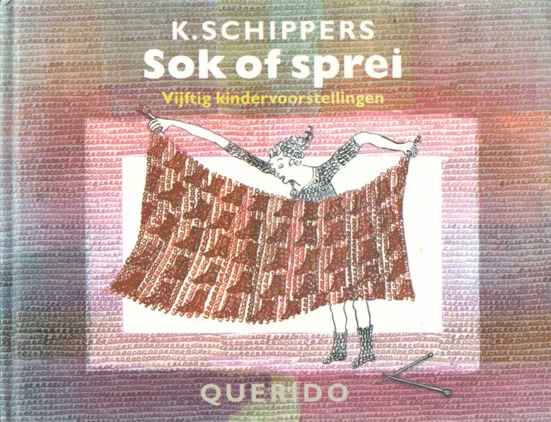 SCHIPPERS, K. - Sok of sprei. Vijftig kindervoorstellingen.