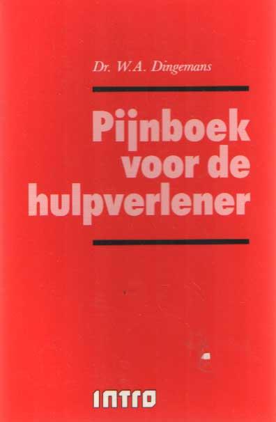 DINGEMANS, W.A. - Pijnboek voor de hulpverlener.