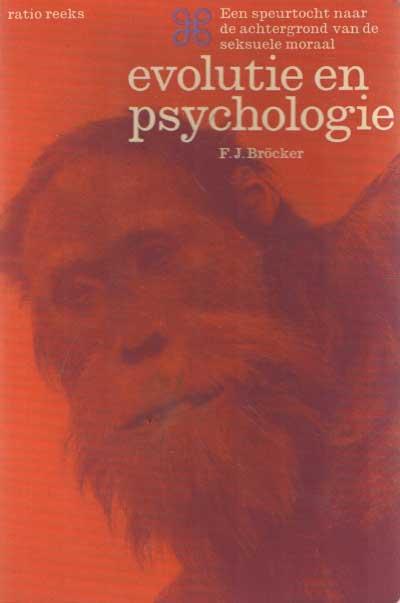 BRÖCKER, F.J. - Evolutie en psychologie. Een speurtocht naar de achtergrond van de seksuele moraal.
