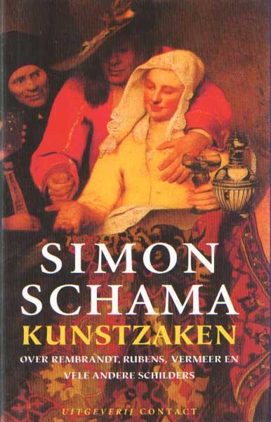 SCHAMA, SIMON - Kunstzaken. Over Rembrandt, Rubens, Vermeer en vele andere schilders.